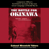 The Battle for Okinawa: A Japanese Officer's Eyewitness Account of the Last Great Campaign of World War II