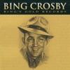 Bing s Gold Records The Original Decca Recordings