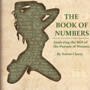 The Book of Numbers: Analyzing the ROI on the Pursuit of Women (Unabridged)