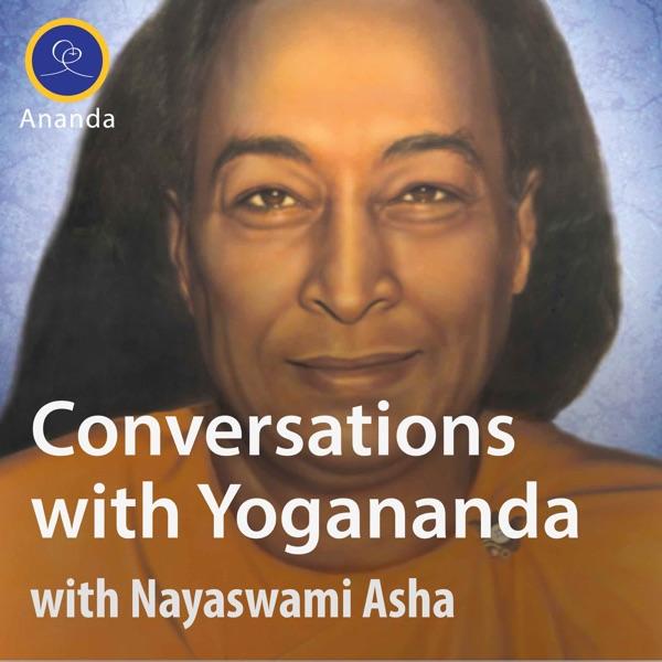 Conversations with Yogananda — with Asha Nayaswami