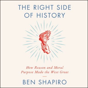 The Right Side of History - Ben Shapiro audiobook, mp3