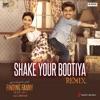 Shake Your Bootiya Remix by Aishwarya Tripathi From Finding Fanny Single