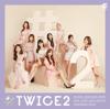 #TWICE2 (Japanese Version) - EP - TWICE