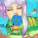 Weekend Lovers - Larvae Love