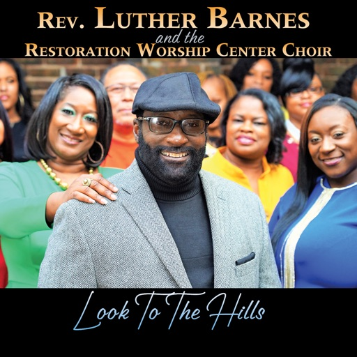 Art for Look To The Hills by Rev. Luther Barnes & The Restoration Worship Center Choir