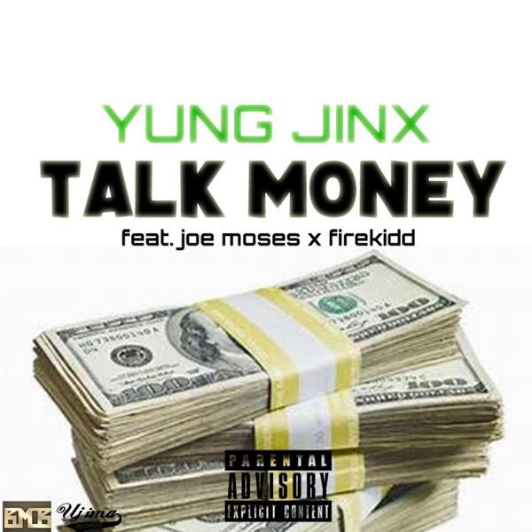 Talk money (feat. Joe Moses & Firekidd) - Single