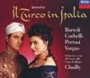Rossini: Il Turco in Italia, Cecilia Bartoli, Coro del Teatro alla Scala di Milano, Michele Pertusi, Orchestra del Teatro alla Scala di Milano, Ramón Vargas & Riccardo Chailly
