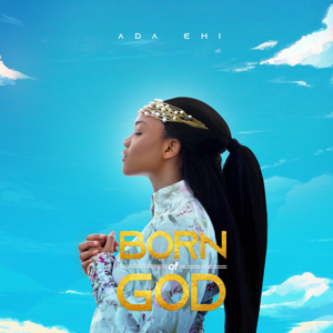 Ada Ehi - Born of God