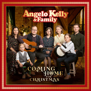 Angelo Kelly & Family - Coming Home For Christmas
