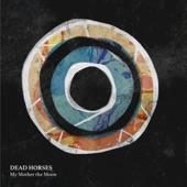 Dead Horses - Darling Dear
