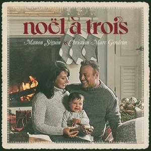 Manon Séguin & Christian Marc Gendron - Noël à trois