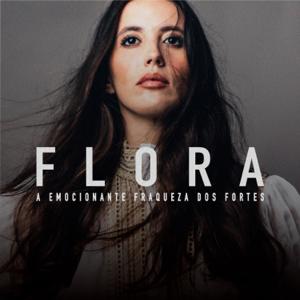 Flora - A Emocionante Fraqueza dos Fortes