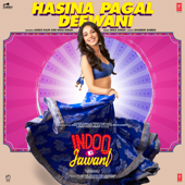 "Hasina Pagal Deewani (From ""Indoo Ki Jawani"")"