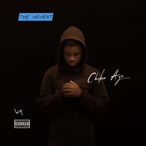 Chika Ayo - The Moment