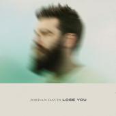 Lose You - Jordan Davis