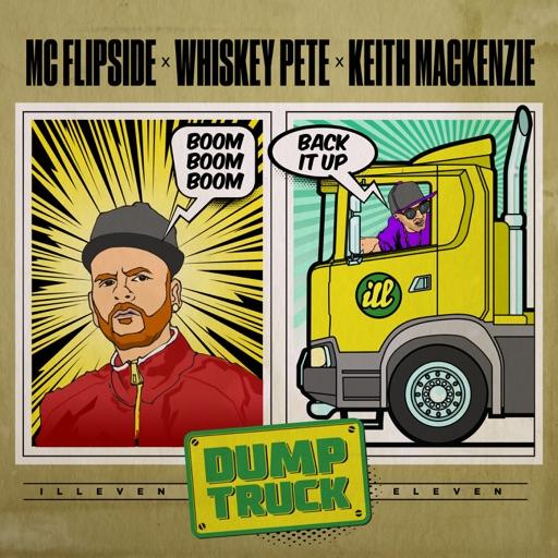 Dumptruck - Single by Keith Mackenzie & MC Flipside & Whiskey Pete