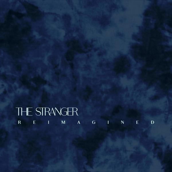 The Stranger (Reimagined) - Single