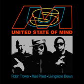 United State of Mind - Robin Trower, Livingstone Brown & Maxi Priest
