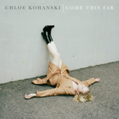Come This Far - Chloe Kohanski