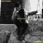 Saint Sinner & Supertask - Get to You