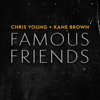 Famous Friends - Chris Young & Kane Brown mp3