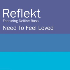 Need To Feel Loved (feat. Delline Bass) [Thrillseekers Remix]