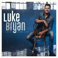 Born Here Live Here Die Here - Luke Bryan