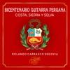 BICENTENARIO GUITARRA PERUANA Costa, Sierra y Selva