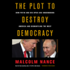 Malcolm Nance & Rob Reiner (foreword) - The Plot to Destroy Democracy: How Putin and His Spies Are Undermining America and Dismantling the West (Unabridged)  artwork