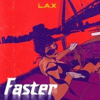 L.A.X - Faster - Single