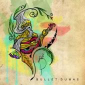 Bullet Dumas - Ninuno
