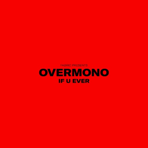 If U Ever - Single by Overmono