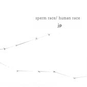 Sperm Race / Human Race