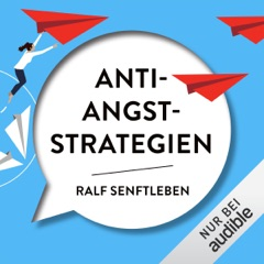 Anti-Angst-Strategien: Wie du Ängste, Anspannung und Versagensangst erfolgreich überwindest