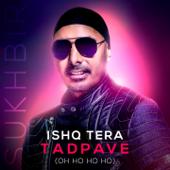 [Download] Ishq Tera Tadpave (Oh Ho Ho Ho) MP3