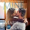 Marie Force - Mine After Dark (Unabridged)  artwork