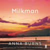 Anna Burns - Milkman (Unabridged) artwork