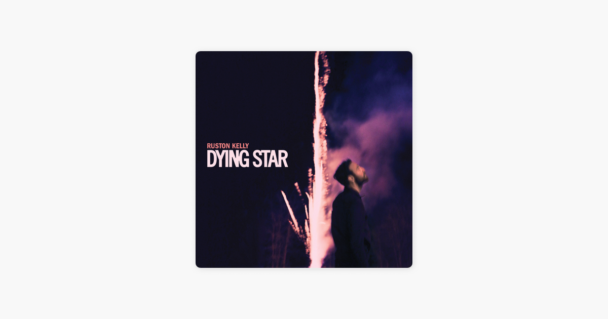 Dying Star by Ruston Kelly