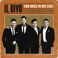 lagu mp3 Il Divo - For Once In My Life: A Celebration Of Motown