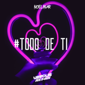 #Todo de Ti (Festival Mix) - Verdun Remix & Noelinar