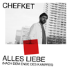 Alles Liebe (Nach dem Ende des Kampfes) [Deluxe] - Chefket