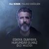 Ali Kınık - Yalnız Değilsin (Eşkiya Dünyaya Hükümdar Olmaz Dizi Müziği) artwork