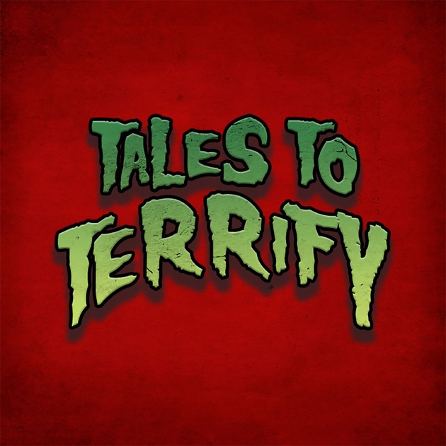 Tales To Terrify By Tales To Terrify On Apple Podcasts