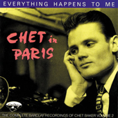 Chet In Paris: Everything Happens To Me - The Complete Barclay Recording, Vol. 2
