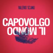 Capovolgo il mondo - Valerio Scanu