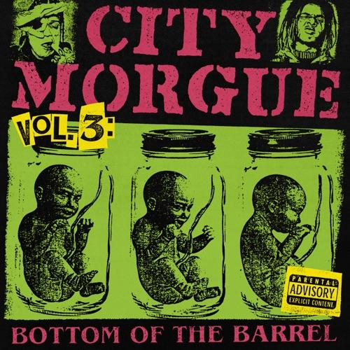 City Morgue, ZillaKami & SosMula - CITY MORGUE VOLUME 3: BOTTOM OF THE BARREL [iTunes Plus AAC M4A]