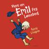 Mere om Emil fra Lønneberg (Emil fra Lønneberg - Klassikerne 2) - Astrid Lindgren, Björn Berg & Mogens Christensen