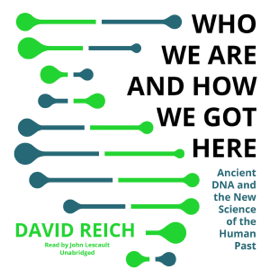Who We Are and How We Got Here (Unabridged) audiobook