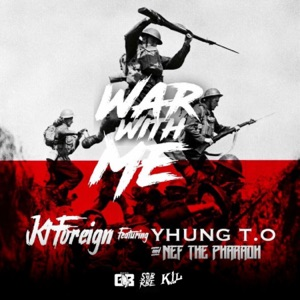 War with Me (feat. Nef the Pharaoh & Yhung T.O) - Single Mp3 Download