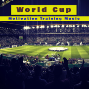 World Cup Motivation Training Music – Summer 2018 Football Worldcup Workout Hits for Running, Best Training before the Match, Boot Camp Motivational House & EDM Music - Various Artists